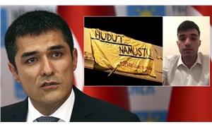 İYİ Partili Kavuncu'dan 'Hudut Namustur' pankartlarıyla ilgili açıklama