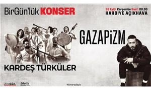 Kardeş Türküler ve Gazapizm'in sahne alacağı BirGün'lük Konser, 23 Eylül'de Harbiye'de!