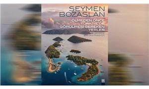 Bozaslan'ın kadrajından 81 ilde 270 destinasyon