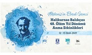 Halikarnas Balıkçısı'sı 48'inci ölüm yıl dönümünde anılıyor