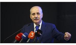 AKP'li Kurtulmuş: Türkiye hiç kimsenin parmak sallayarak konuşmasına müsaade etmez