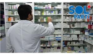 SOL Parti'den 'ilaç krizi' açıklaması: Halkın sağlık hakkını daraltan düzenlemelerden vazgeçin!