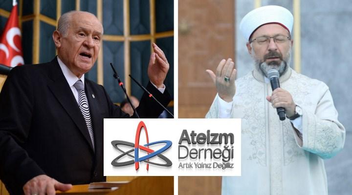 Ateizm Derneği'nden Erbaş ve Bahçeli hakkında suç duyurusu