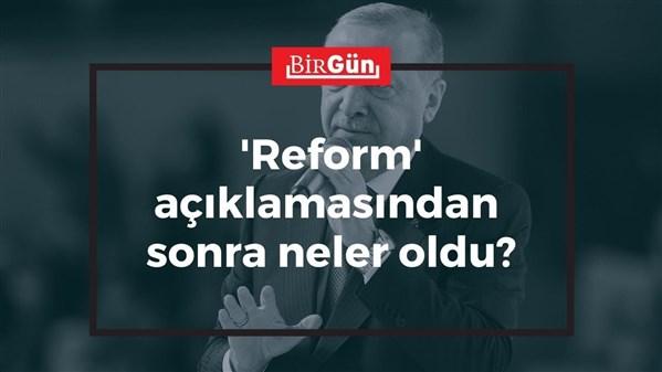 'Reform' açıklamasından sonra neler oldu?