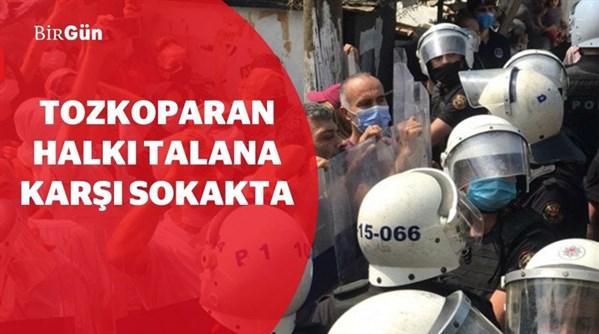 Tozkoparan halkı zorla dönüşüme karşı sokakta