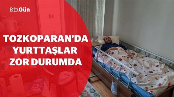 Tozkoparan'da yurttaşlar zor durumda: Biz bu devletin insanı değil miyiz?