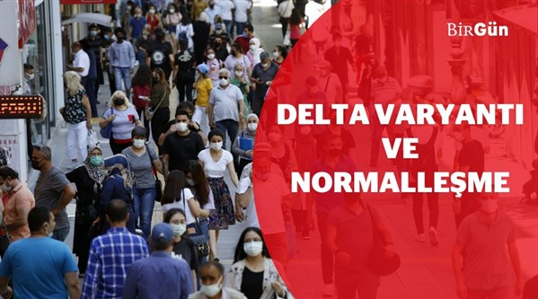 Delta varyantı ve normalleşme