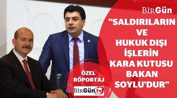 ''Saldırıların ve hukuk dışı işlerin kara kutusu Süleyman Soylu'dur!''