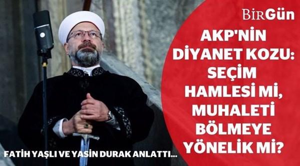 AKP'nın Diyanet kozu: Seçim hamlesi mi, muhalefeti bölmeye yönelik mi?