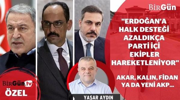 Erdoğan'a destek azaldıkça parti içi ekipler hareketleniyor... Akar, Kalın, Fidan ya da yeni AKP!